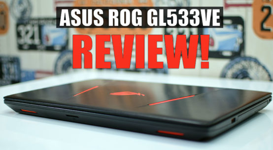 ASUS ROG Strix GL553VE Review